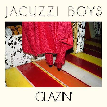 New From The Jacuzzi Boys