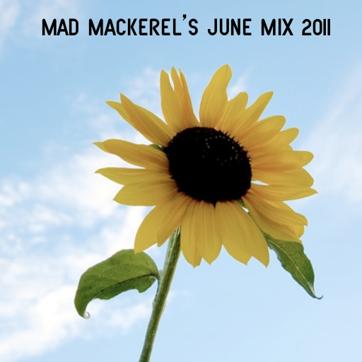 Mad Mackerel's Best Of June Mix