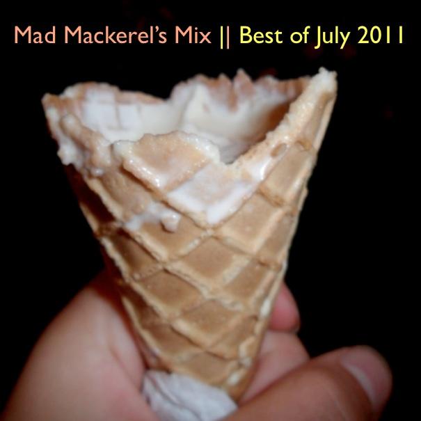 Mad Mackerel's Best of July Mix.