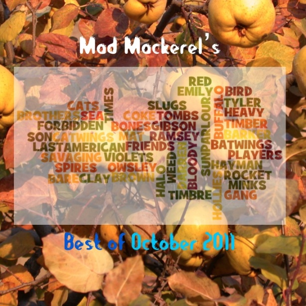 Mad Mackerel's Best Of The Month: October 2011.