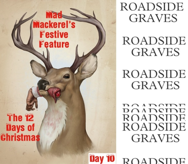 MM's 12 Days Of Christmas 10: Roadside Graves.