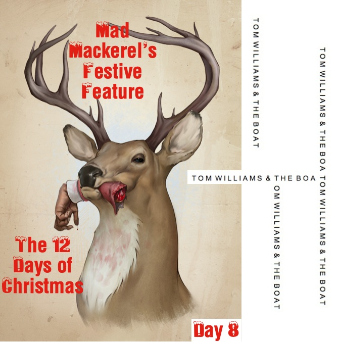 Mad Mackerel's 12 Days of Christmas 8: Tom Williams & The Boat.
