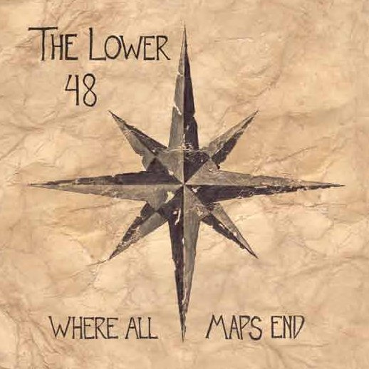 The Lower 48 Release Where All Maps End.