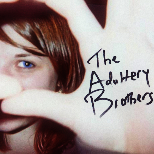 Debut Album From The Adultery Brothers.