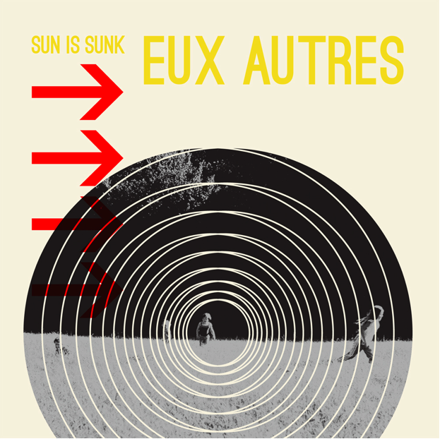 Eux Autres Release Sun Is Sunk EP Tomorrow.