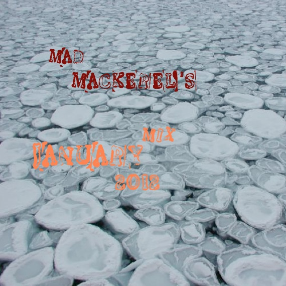 Mad Mackerel's Best Of The Month: January 2012.