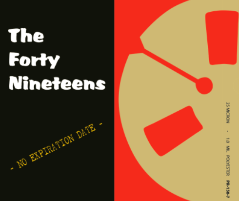 Introducing...The Forty Nineteens.