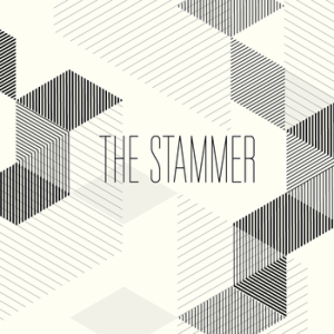 Introducing...The Stammer.