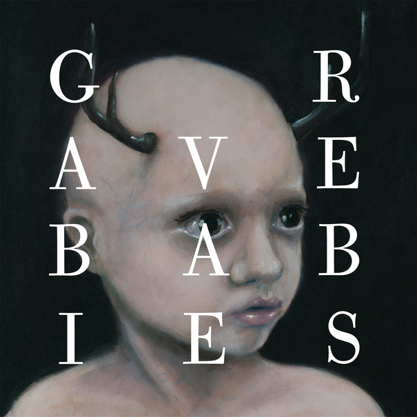 Introducing...Grave Babies.