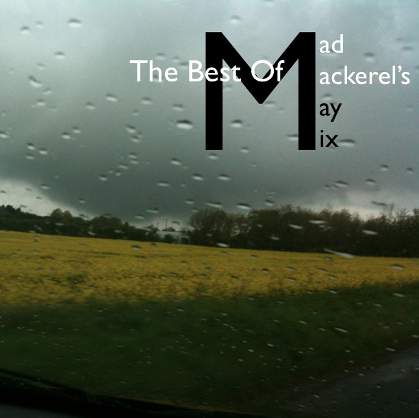 Mad Mackerel's Best Of The Month: May 2012.