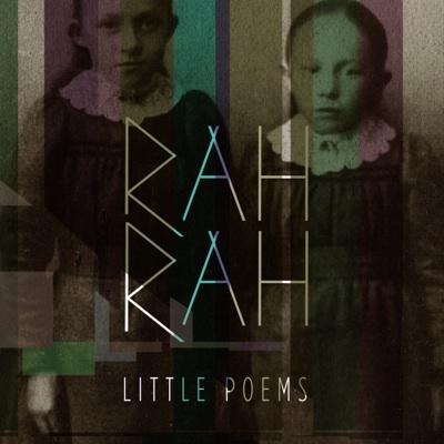 Rah Rah Release Little Poems Single.