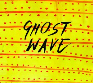 Mad Mackerel Recommends...Ghost Wave.