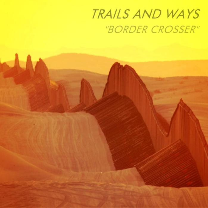 New Single From Trails And Ways.