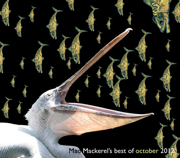 Mad Mackerel's Best of October 2012.