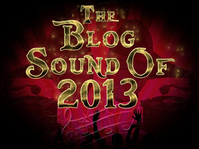 Blog Sound of 2013: Long List Announced.