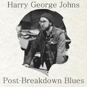 Harry George Johns - Post-Breakdown Blues