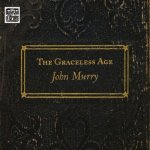 john murry graceless age