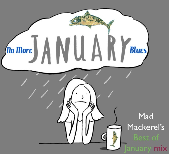 Mad Mackerel's Best Of The Month: January 2013