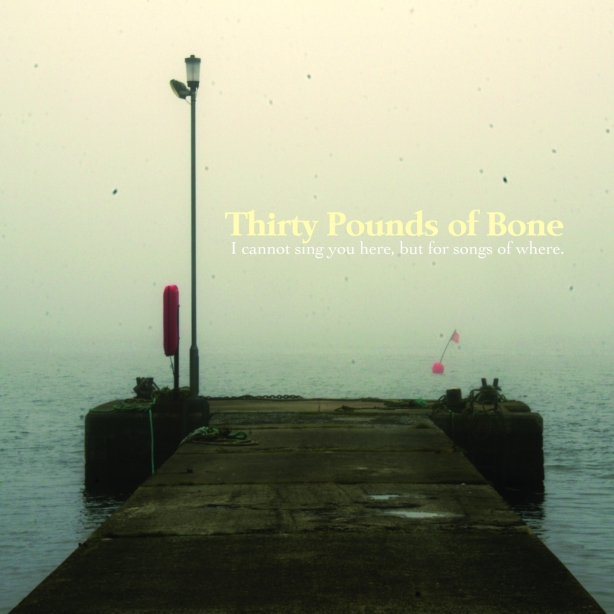 New Album From Thirty Pounds Of Bone