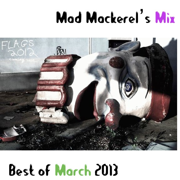 Mad Mackerel's Best Of The Month: March 2013