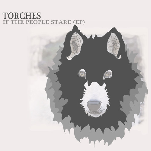 Torches - If The People Stare EP