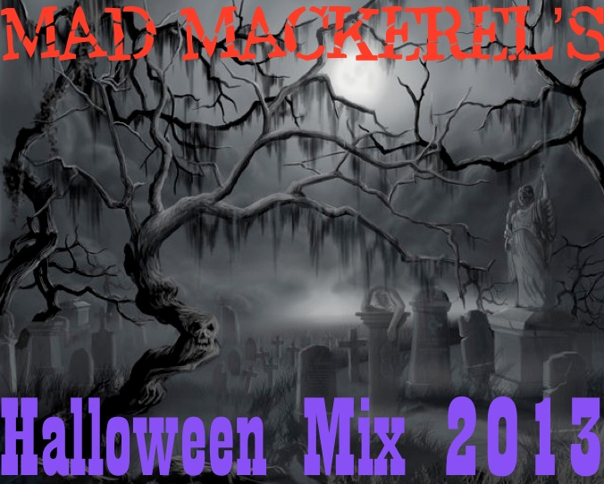 Mad Mackerel's Halloween Mix 2013