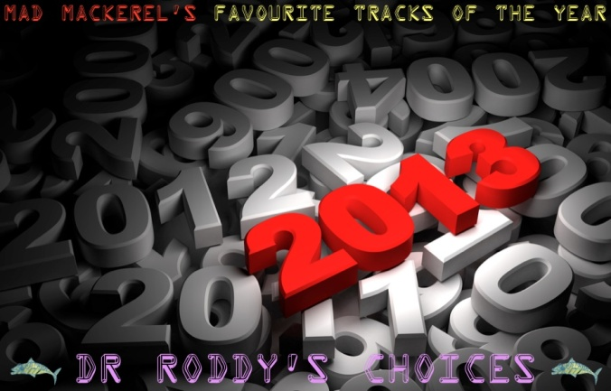 Best Of 2013: Dr Roddy's Choices