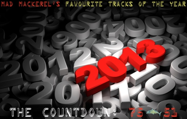 MM's Favourite Tracks Of 2013: 75 - 51