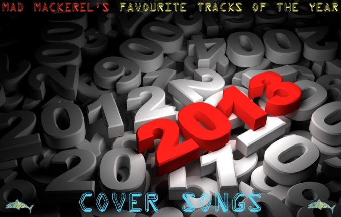 MM's Favourite Cover Songs of 2013