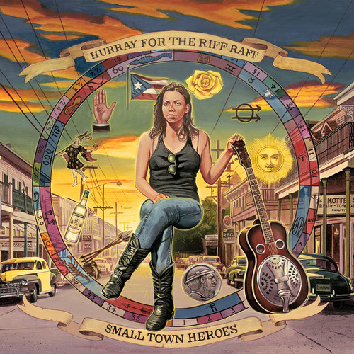 Hurray For The Riff Raff - Small Town Heroes
