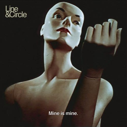 Line & Circle - Mine Is Mine