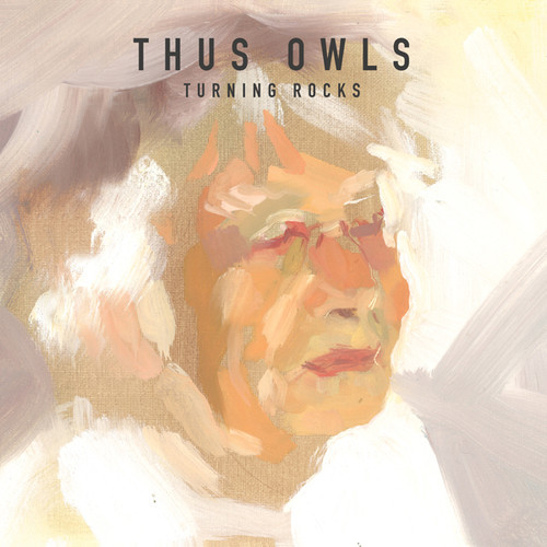 Thus Owls - Turning Rocks
