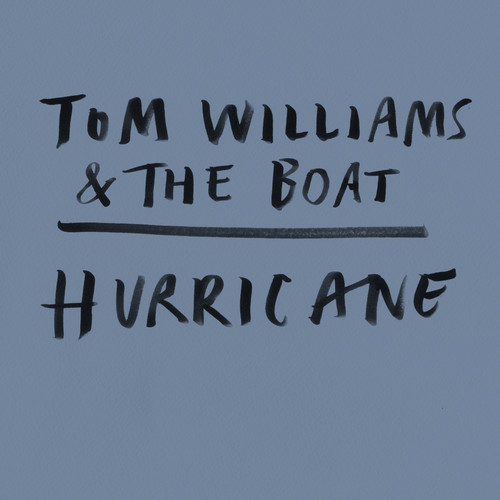 New Single & Album From Tom Williams & The Boat