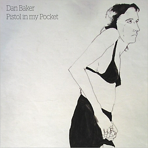 Dan Baker - Pistol In My Pocket
