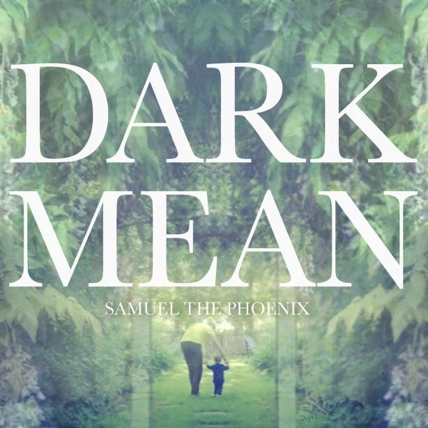 Dark Mean - Samuel, The Phoenix