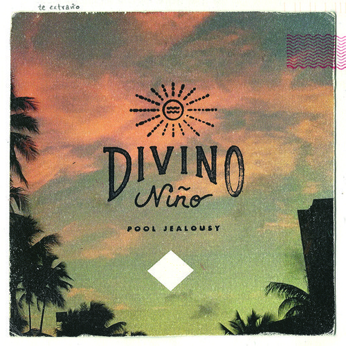 Divino Nino - Pool Jealousy
