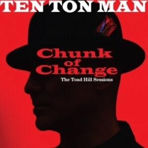 Ten Ton Man - Chunk Of Change EP