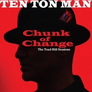 Ten Ton Man - Chunk Of Change EP