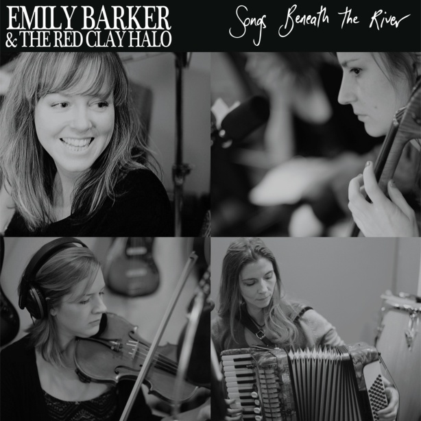 Emily Barker & The Red Clay Halo - Songs Beneath The River