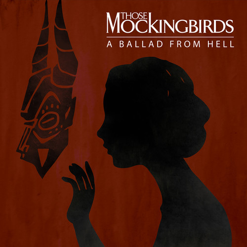 Those Mockingbirds - A Ballad From Hell