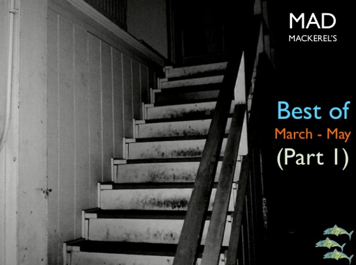 Mad Mackerel's Best of the Months: March to May (Part 1)