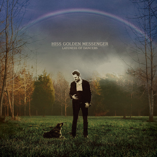 Hiss Golden Messenger To Release Lateness Of Strangers