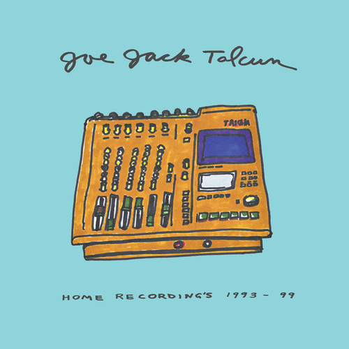 Joe Jack Talcum - Home Recordings: 1993-99