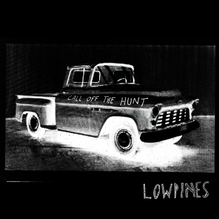 Lowpines - Call Off The Hunt