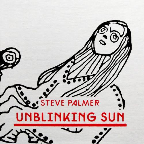 Steve Palmer - Unblinking Sun