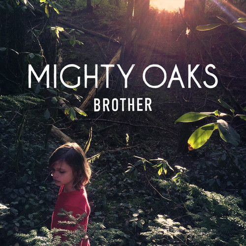 Mighty Oaks - Brother